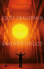 """Wakend over God"" door Joost Zwagerman"