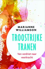 """Troostrijke tranen"" door Marianne Williamson"