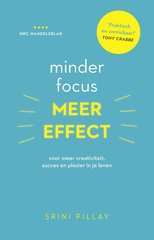 """Minder focus, meer effect"" door Srini Pillay"