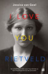 """I love you, Rietveld"" door Jessica van Geel"