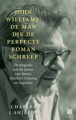 """John Williams: de man die de perfecte roman schreef"" door Charles J. Shields"
