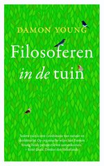 """Filosoferen in de tuin"" door Damon Young"