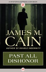 """""""Past All Dishonor"""" door James M. Cain"""