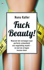 """Fuck beauty"" door Nunu Kaller"