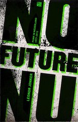 """No Future Nu"" door Leonor Jonker"