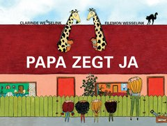 """Papa zegt ja"" door Filemon Wesselink"