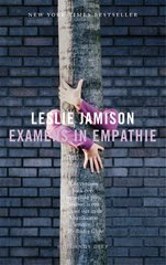 """Examens in empathie"" door author Leslie Jamison"