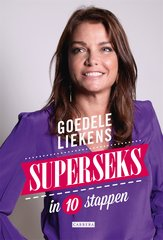 """Superseks in 10 stappen"" door Goedele Liekens"