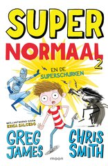 """Super Normaal en de superschurken"" door Chris Smith, Greg James"