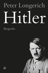"""Hitler"" door Peter Longerich"
