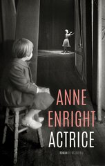 """Actrice"" door Anne Enright"