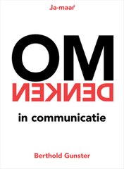"""Omdenken in communicatie"" door Berthold Gunster"