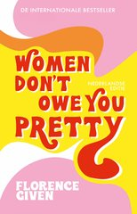 """""""Women Don't Owe You Pretty"""" door Florence Given"""