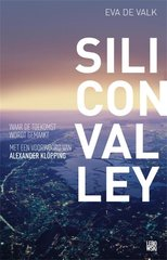 """Silicon valley"" door Eva de Valk"