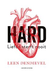 """HARD"" door Leen Dendievel"