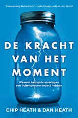"""De kracht van het moment"" door Chip Heath, Dan Heath"