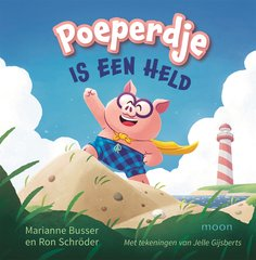 """Poeperdje is een held"" door Marianne Busser, Ron Schröder"