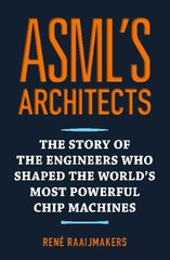 """ASML's Architects"" door Rene Raaijmakers"