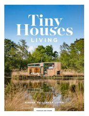 """Tiny Houses: Living"" door Monique van Orden"